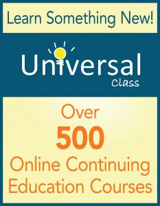 Learn Something New! Universal Class Over 500 Online Continuing Education Courses